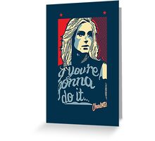 Chalotte - If you're gonna do it... do it with Flair! Greeting Card