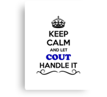 Keep Calm and Let COUT Handle it Canvas Print