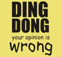 DING DONG YOUR OPINION IS WRONG Kids Clothes