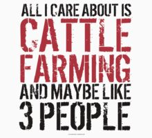 Fun 'All I Care About Is Cattle Farming And Maybe Like 3 People' Tshirt, Accessories and Gifts by Albany Retro