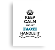 Keep Calm and Let FAOZI Handle it Canvas Print