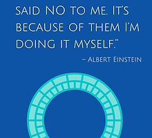 """""""I am thankful for all of those who said NO to me. It's because of them I'm doing it myself."""" – Albert Einstein by IdeasForArtists"""