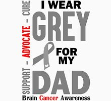 I Wear Grey For My Dad (Brain Cancer Awareness) Unisex T-Shirt