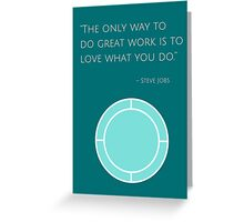 """""""The only way to do great work is to love what you do.""""  – Steve Jobs Greeting Card"""