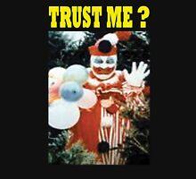 John Wayne Gacy.. ( NEVER TRUST A CLOWN! ) Unisex T-Shirt