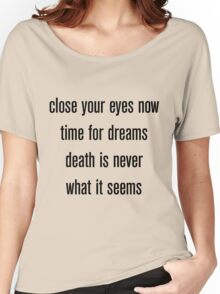 death is never what it seems Women's Relaxed Fit T-Shirt