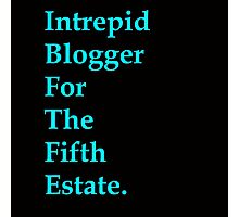 Intrepid Blogger For The Fifth Estate Photographic Print