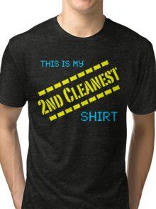 My 2nd Cleanest Shirt, Funny Tri-blend T-Shirt