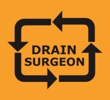Drain Surgeon - Black Lettering, Funny by Ron Marton