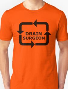 Drain Surgeon - Black Lettering, Funny T-Shirt
