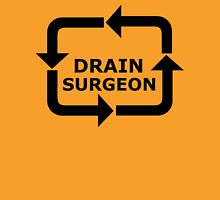 Drain Surgeon - Black Lettering, Funny Unisex T-Shirt