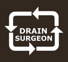 Drain Surgeon - White Lettering by Ron Marton