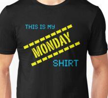 My Monday Shirt Unisex T-Shirt