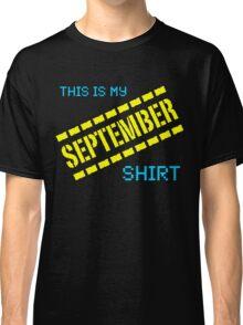 My September Shirt Classic T-Shirt