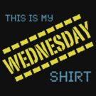My Wednesday Shirt by Ron Marton