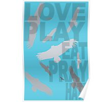 LOVE, PLAY, EAT, PRAY, HATE Poster