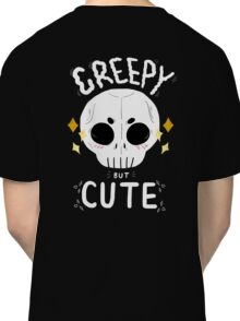 Creepy but cute Classic T-Shirt