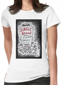 Jingle Bells, Coffins Smell! Womens Fitted T-Shirt