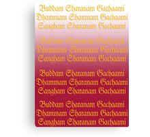 Buddam, Dhammam, Sangham Canvas Print
