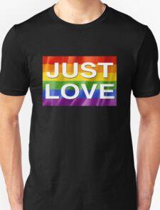 JUST LOVE Rainbow Flag Unisex T-Shirt