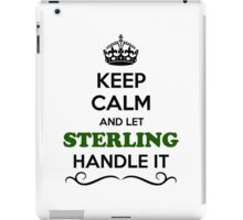 Keep Calm and Let STERLING Handle it iPad Case/Skin