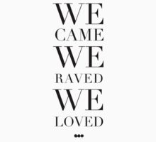 We Came We Raved We Loved - Swedish House Mafia - SHM by Stevang