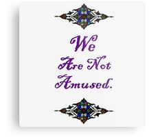 We Are Not Amused. Metal Print