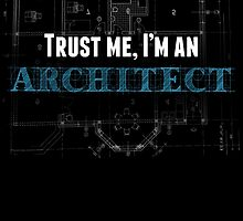 trust me i'm an architect by teeshoppy