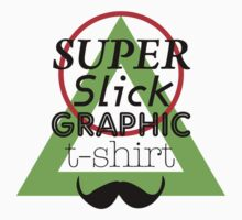 Super Slick Graphic Tee by Aimee  Marshall