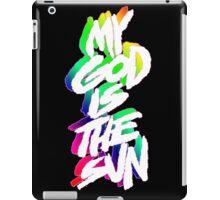 MY GOD IS THE SUN iPad Case/Skin
