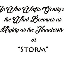 he who wafts gently with the wind becomes as mighty as the thunderstorm by thearcherballet