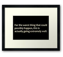 The worst thing Framed Print