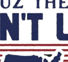 They Hate US Cuz They  Ain't US America - Tshirts & Hoodies Sticker