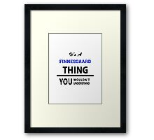 Its an ESCALANTE thing, you wouldn't understand Framed Print