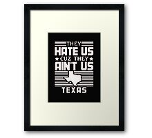 They Hate US Cuz They Aint US Texas - Tshirts & Hoodies Framed Print