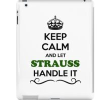 Keep Calm and Let STRAUSS Handle it iPad Case/Skin