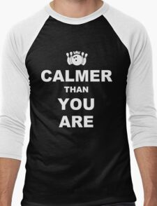 Calmer than you are Funny Geek Nerd Men's Baseball ¾ T-Shirt