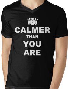 Calmer than you are Funny Geek Nerd Mens V-Neck T-Shirt