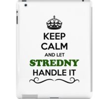 Keep Calm and Let STREDNY Handle it iPad Case/Skin