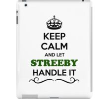 Keep Calm and Let STREEBY Handle it iPad Case/Skin