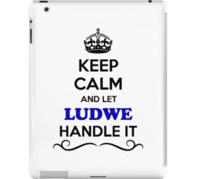 Keep Calm and Let LUDWE Handle it iPad Case/Skin