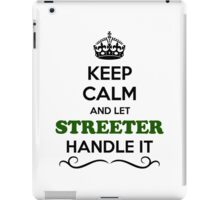 Keep Calm and Let STREETER Handle it iPad Case/Skin