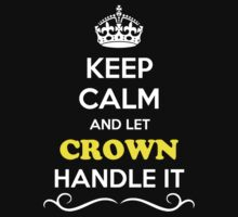 Keep Calm and Let CROWN Handle it by gradyhardy