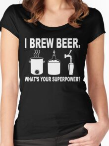 I brew beer what's your superpower Funny Geek Nerd Women's Fitted Scoop T-Shirt