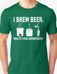 I brew beer what's your superpower Funny Geek Nerd T-Shirt
