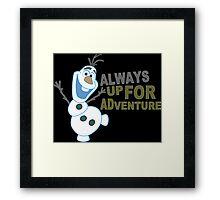 Olaf always up for Adventure Funny Geek Nerd Framed Print
