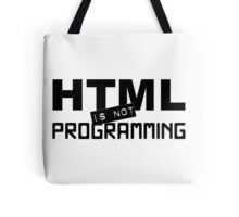 HTML is not programming Tote Bag