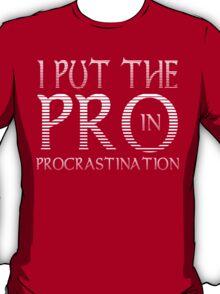 Procrastination Funny Geek Nerd T-Shirt
