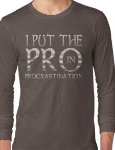 Procrastination Funny Geek Nerd Long Sleeve T-Shirt