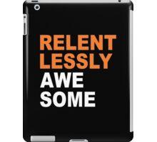 Relentlessly Awesome Funny Geek Nerd iPad Case/Skin